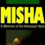 misha-a-memoire-of-the-holocaust-years