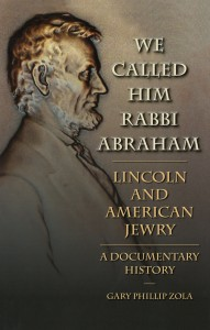 we-called-him-rabbi-abraham-lincoln-and-american-jewry
